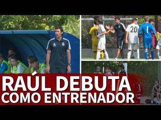 Неофициальный дебют Рауля в качестве тренера