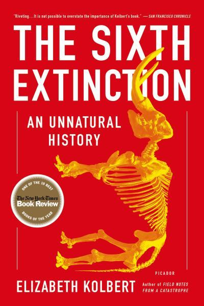 The Sixth Extinction An Unnatural History Elizabeth Kolbert (Jan 2015)