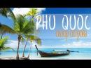 Фукуок - лучший остров Вьетнама