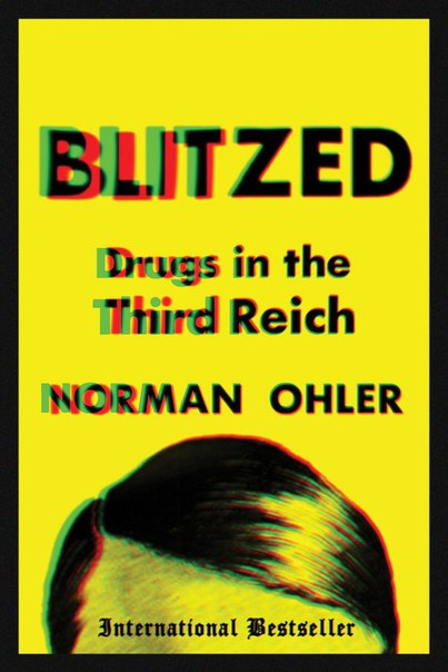 Norman Ohler - Blitzed- Drugs in the Third Reich [Illustrated Edition]