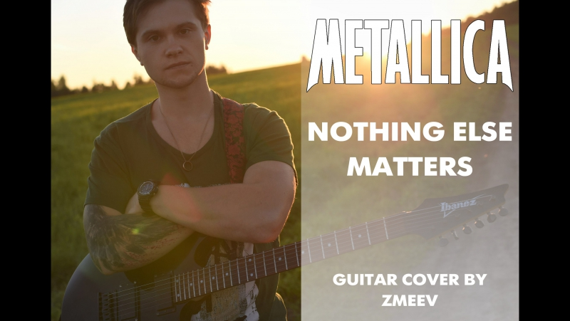 Metallica Nothing else matters guitar cover by Zmeev