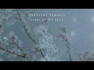 Caroline Pennell - Carol Of The Bells [Audio]