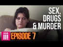 Being A Mother Inside Britain's Legal Red Light District | Sex, Drugs Murder - Episode 7