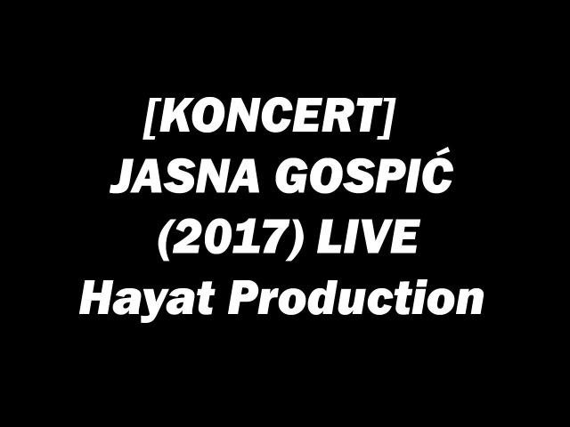 KONCERT JASNA GOSPIC Dom Mladih 2017