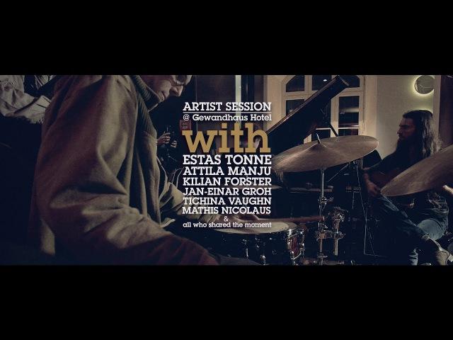 Jazztage Dresden Artist Sessions Dresden 2015 Estas Tonne Attila Manju Friends