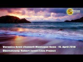 Veronica keen channelt montague keen 15. april 2018 (deutsche fassung)