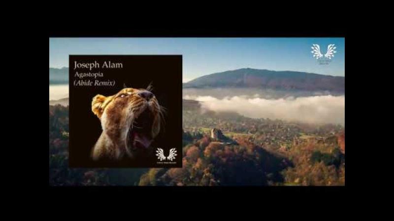 Joseph Alam Agastopy Abide Remix Liberty Music *Promo* Video Edit