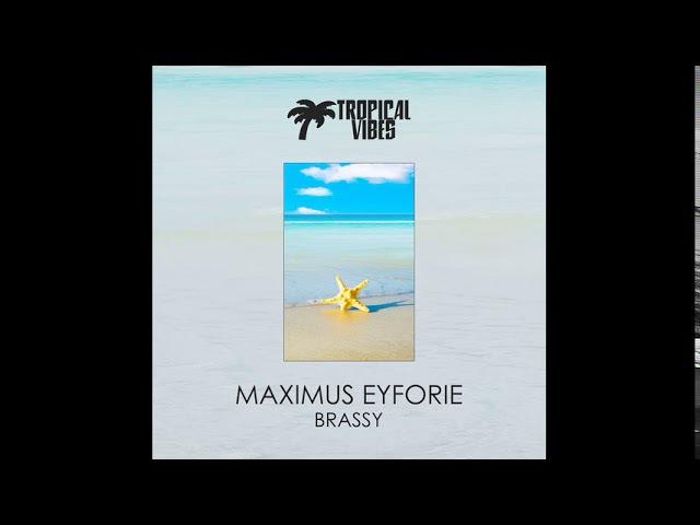 MAXIMus EYFORIE Brassy Original Mix