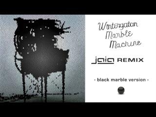 WINTERGATAN - Marble Machine (JAIA black marble remix) FREE DOWNLOAD