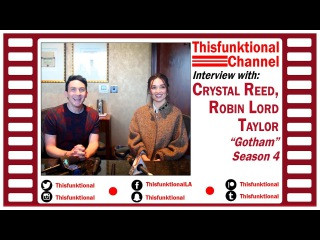 Roundtable Discussion with Crystal Reed, Robin Lord Taylor GOTHAM Season 4