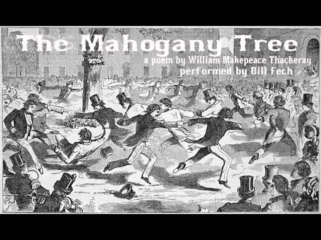 The Mahogany Tree by William Makepeace Thackeray. Performed by Bill Fech