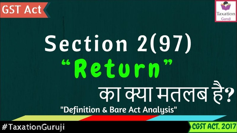 What Is RETURN In GST | Section 2(97) | CGST Act Definition, Meaning