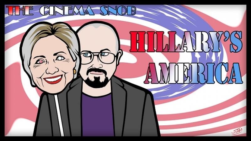 The Cinema Snob - HILLARY'S AMERICA