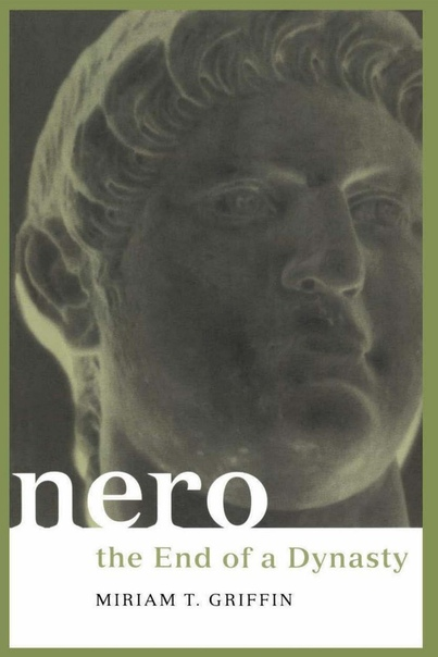 Nero The End of a Dynasty by Miriam T