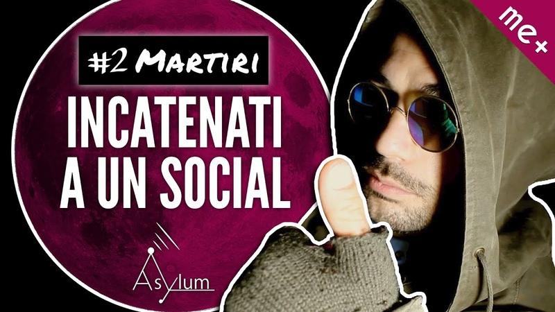 Incatenati a un Social 2 MARTIRI Asylum Nato sulla Luna Episodio2