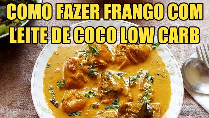 Como Fazer Frango Com Leite de Coco Low Carb Fácil