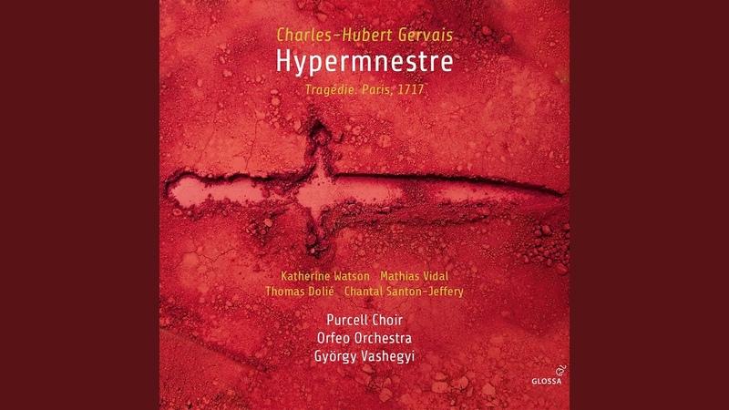 Hypermnestre, Act IV (1717 Version) : Dieu d'hymen! Dieu des amants!