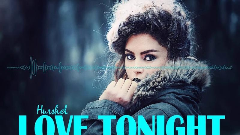 Love Tonight By Hurshel (Free Music For Vlog)