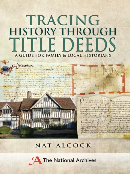 Tracing History Through Title Deeds by Nat Alcock