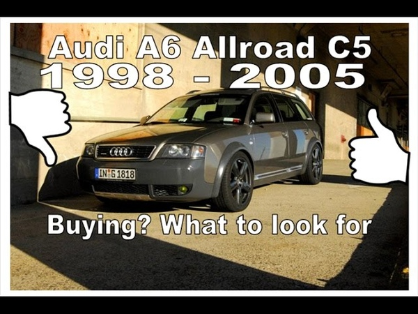 Audi A6 C5 Allroad Overview Vehicle Review What Issues to Look for