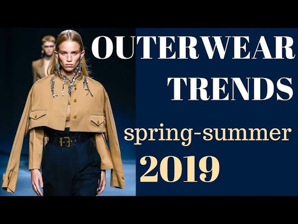 OUTERWEAR TRENDS 2019