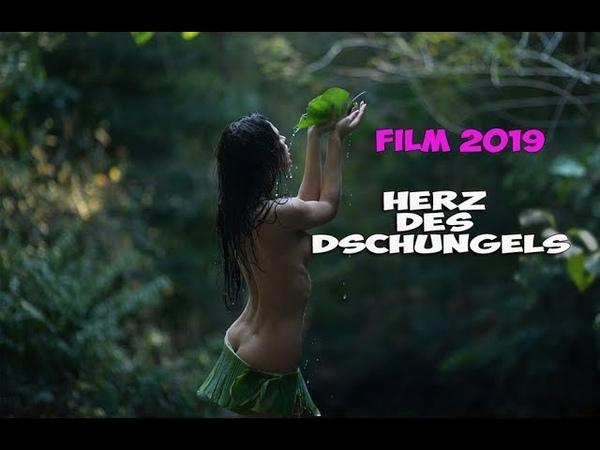 Die Premiere von 2019 Neuer Film 2019 Herz des Dschungels Ganzer Film Deutsch Filme 2019