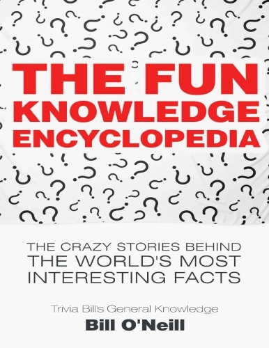 Bill O Neill] The Fun Knowledge Encyclopedia  The