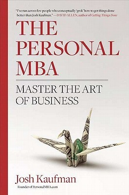 Josh Kaufman] The Personal MBA Master the Art of