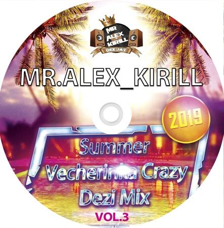 Kirill Summer Vecherinka Crazy Dezi Mix 2019 vol 3