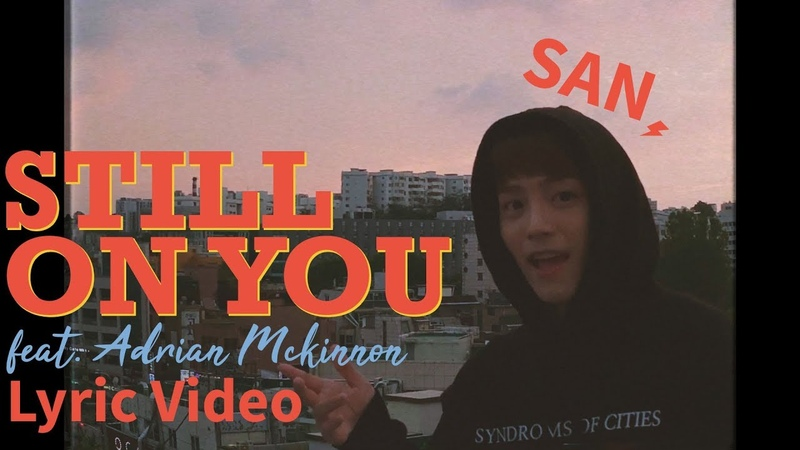SAN HOTSHOT Still on you feat Adrian Mckinnon