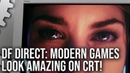 DF Direct! Modern Games Look Amazing On CRT Monitors... Yes, Better than LCD!