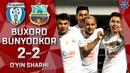 Buxoro Bunyodkor 2 2 O'yin sharhi Superliga 6 tur 26 04 2019
