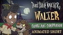 Don't Starve Together: Constant Companion [Walter Animated Short]