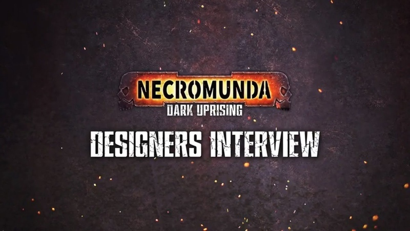 Necromunda Dark Uprising Designers' Interview