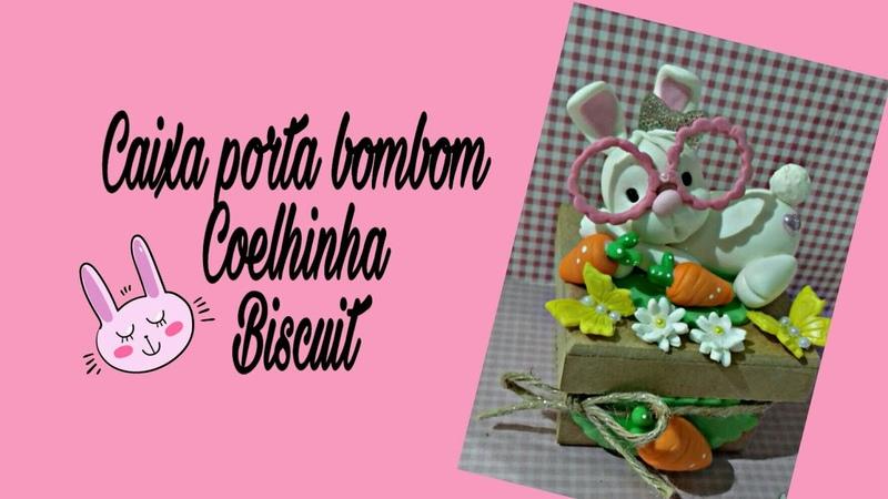Caixa porta bombom coelhinha em Biscuit(Especial de Pascoa )