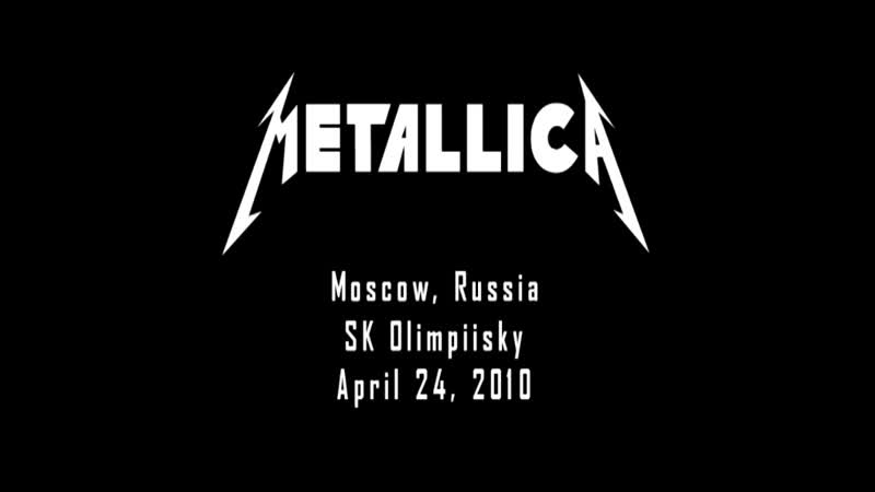 Metallica - 2010.04.24 - Moscow, Russia [Vortex, SkyMaster Ver.] (Part 1)