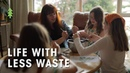 How A Family of 5 Make Almost Zero Waste Life With Less Waste