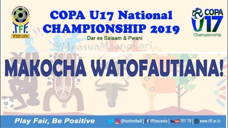 Makocha Copa U17 watoa kauli za mwisho kabla ya nusu fainali