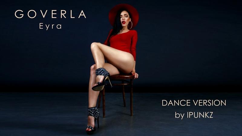 Eyra Ейра GOVERLA dance version by iPunkz