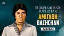 51 Superhits Of Superstar Amitabh Bachchan Bollywood's Shahenshah Popular Hindi Songs