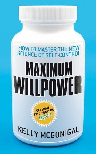 Kelly McGonigal] Maximum Willpower  How to Master