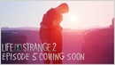 Life is Strange 2 Episode 5 Coming Soon