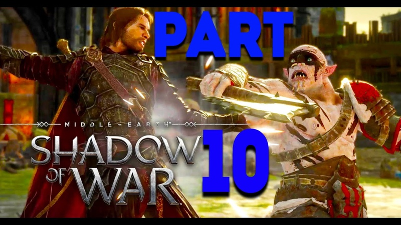 MIDDLE EARTH SHADOW OF WAR HOW IT ALL BEGAN PART 10 RAIN OF ARROWS TRAITOR'S GATE FIRST WARCHIEF