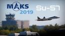 MAKS 2019 ✈️ Su-57 Fast, Agile Flight Display!! - HD 50fps