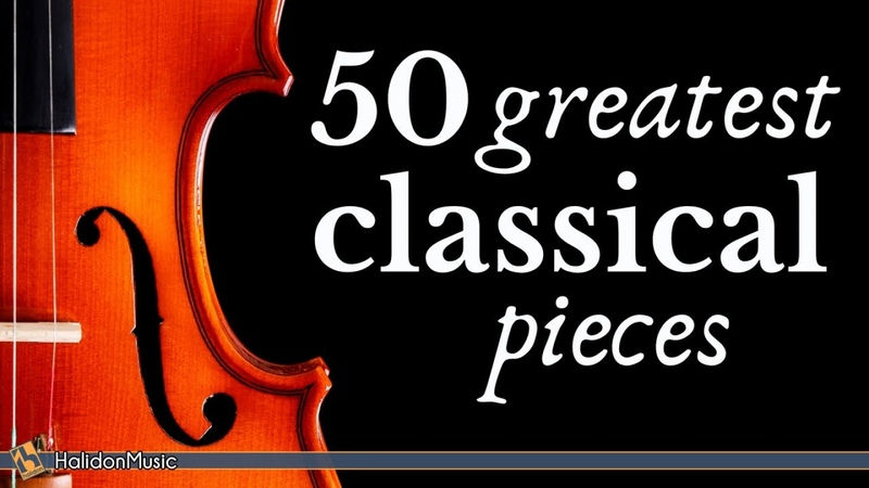 The Best of Classical Music 50 Greatest Pieces: Mozart Beethoven Chopin Bach