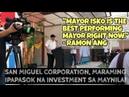 Best Mayor daw si Mayor ISKO sabi ni Ramon Ang ng San Miguel