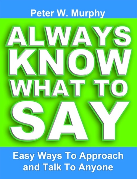 Always Know What To Say by Peter W Murphy B