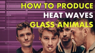 How To Produce Heat Waves by Glass Animals - Tutorial
