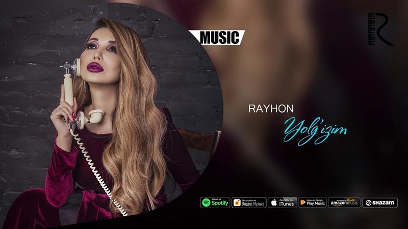 Rayhon - Yolgizim   Райхон - Ёлгизим (music version)