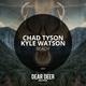 Chad Tyson, Kyle Watson - Ready